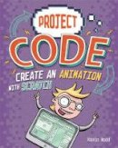 Wood, Kevin - Create An Animation with Scratch (Project Code) - 9781445156415 - 9781445156415