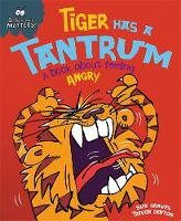 Graves, Sue - Tiger Has a Tantrum - A Book About Feeling Angry - 9781445157719 - V9781445157719