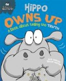 Sue Graves (author), Trevor Dunton (illustrator) - Hippo Owns Up - A Book About Telling the Truth (Behaviour Matters) - 9781445157733 - V9781445157733