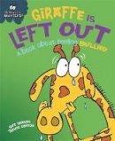 Sue Graves (author), Trevor Dunton (illustrator) - Giraffe is Left Out - A Book About Feeling Bullied - 9781445157740 - V9781445157740