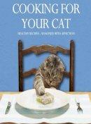 Sophie Klein - Cooking for Your Cat - 9781445415949 - KLJ0015410