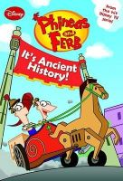 Unstated, - Phineas and Ferb - It's Ancient History - 9781445458724 - KTJ0039444