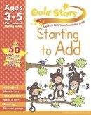 Gold Stars - Gold Stars Starting to Add Preschool Workbook (Gold Stars Pre School Workbook) - 9781445477688 - 9781445477688