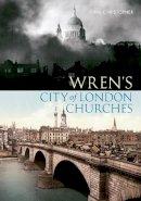 Christopher, John - WREN'S CITY OF LONDON CHURCHES - 9781445602509 - V9781445602509