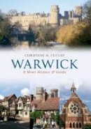 Cluley, Christine M. - Guide to Warwick - 9781445602783 - V9781445602783