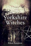 Rennison, Eileen - Yorkshire Witches - 9781445602929 - V9781445602929