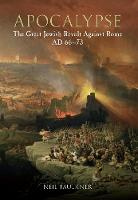 Faulkner, Dr. Neil - Apocalypse: The Great Jewish Revolt Against Rome AD 66-73 - 9781445603162 - V9781445603162