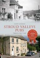 Sandles, Geoff - Stroud Valley Pubs Through Time - 9781445604008 - V9781445604008