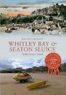 Hutchinson, Ken - Whitley Bay Seaton Sluice (Through Time) - 9781445605418 - V9781445605418