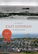 Hanson, Liz - East Lothian Through Time - 9781445607580 - V9781445607580