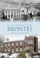 Davis, Mark; Dinsdale, Ann - The Brontes & Their Yorkshire - 9781445607795 - V9781445607795