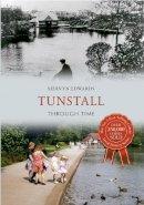 Edwards, Mervyn - Tunstall (Through Time) - 9781445608136 - V9781445608136