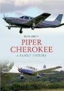Smith, Ron - PIPER CHEROKEE: A Family History - 9781445608501 - V9781445608501