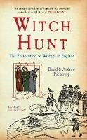 Pickering, Andrew, Pickering, David - WITCH HUNT: The Persecution of the Witches in England - 9781445608617 - V9781445608617