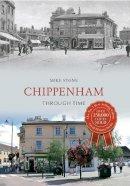 Stone, Mike - Chippenham Through Time - 9781445609133 - V9781445609133