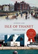 Lane, Anthony - Isle of Thanet - 9781445609225 - V9781445609225