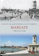 Lee, Anthony - Margate Through Time - 9781445610764 - V9781445610764