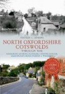 Jenkins, Stanley C. - North Oxfordshire Cotswolds Through Time - 9781445612805 - V9781445612805