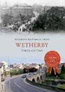 Wetherby Historical Trust - Wetherby - 9781445613697 - V9781445613697