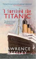 Beesley, Lawrence - I SURVIVED THE TITANIC: The Loss of the Titanic - 9781445613833 - V9781445613833