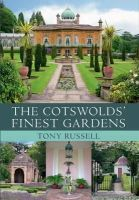 Russell, Tony - The Cotswolds' Finest Gardens - 9781445614724 - V9781445614724