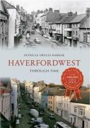 Swales-Barker, Patricia - Haverfordwest Through Time - 9781445616148 - V9781445616148