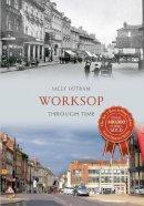Outram, Sally - Worksop: Through Time - 9781445616209 - V9781445616209