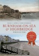 Bown, David C; Etheridge, Tony - Burnham-on-Sea & Highbridge - 9781445616421 - V9781445616421