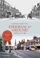 Ramsbottom, Martin - Kirkham & Around Through Time - 9781445616537 - V9781445616537