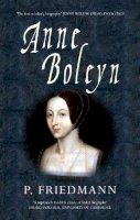 Friedmann, Paul - Anne Boleyn - 9781445617619 - V9781445617619