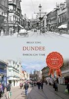 King, Brian - Dundee Through Time - 9781445621616 - V9781445621616