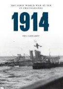 Carradice, Phil - 1914 The First World War at Sea in Photographs: Grand Fleet v German Navy - 9781445622330 - V9781445622330