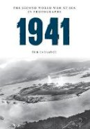 Carradice, Phil - 1941 The Second World War at Sea in Photographs - 9781445622453 - V9781445622453