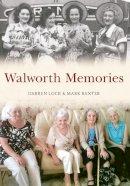 Lock, Darren, Baxter, Mark - Walworth Memories - 9781445634494 - V9781445634494