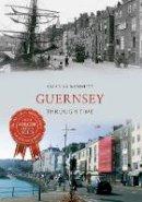 Bennett, Amanda - Guernsey Through Time - 9781445634883 - V9781445634883
