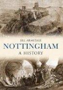 Armitage, Jill - Nottingham (A History) - 9781445634982 - V9781445634982