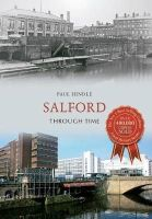 Hindle, Paul - Salford Through Time - 9781445636115 - V9781445636115