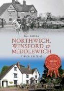 Hurley, Paul - Northwich, Winsford & Middlewich Through Time - 9781445636702 - V9781445636702