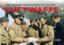 Christopher, John - The Luftwaffe in Colour: The Second World War in Colour Series 1 - 9781445638928 - V9781445638928
