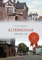 Dickens, Steven - Altrincham Through Time - 9781445639017 - V9781445639017