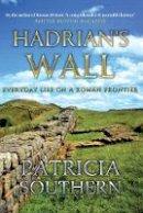 Southern, Patricia - Hadrian's Wall - 9781445640259 - V9781445640259