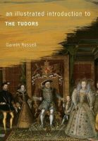 Russell, Gareth - An Illustrated Introduction to The Tudors - 9781445641218 - V9781445641218