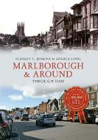 Jenkins, Stanley C., Long, Angela - Marlborough & Around Through Time - 9781445641225 - V9781445641225