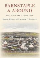Holton, Denise, Hammett, Elizabeth J. - Barnstaple and Around the Postcard Collection - 9781445642895 - V9781445642895