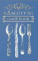 Anonymous - The Scottish Cook Book - 9781445643380 - V9781445643380