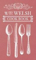 Anonymous - The Welsh Cook Book - 9781445643397 - V9781445643397