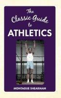 Krausz, Sigmund - The Classic Guide to Athletics - 9781445644837 - V9781445644837