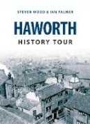 Wood, Steven, Palmer, Ian - Haworth History Tour - 9781445646275 - V9781445646275