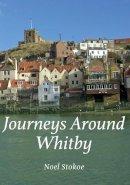 Stokoe, Noel - A Journeys Around Whitby - 9781445646374 - V9781445646374