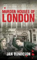 Bondeson, Jan - Murder Houses of London - 9781445647067 - V9781445647067
